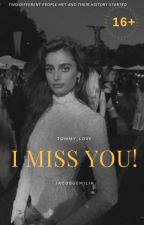 I miss you ! by tommy_love