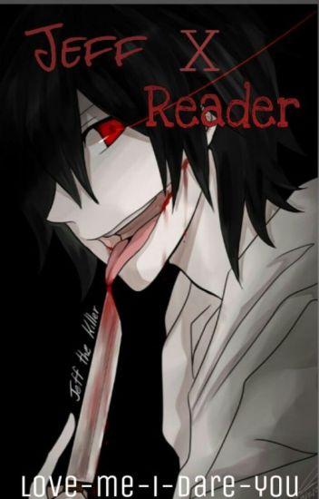 Jeff x reader