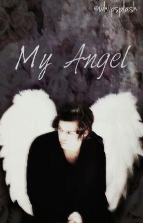 My Angel | H S - My Angel - Wattpad