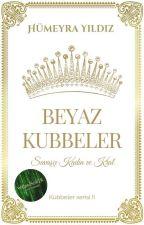 BEYAZ KUBBELER : Savaşçı Kadın ve Kral by Humeyra2882