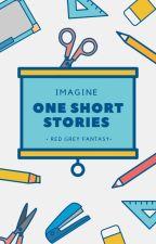Imagine One Shoot Story❌ by RedGreyFantasy
