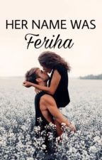 Her Name Was Feriha by leprechaundolan