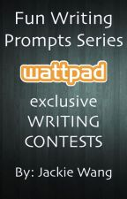 Fun Writing Prompts Series ~ Contests ~  by Chesmok