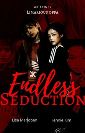 Endless Seduction | JENLISA by Limarious_Oppa