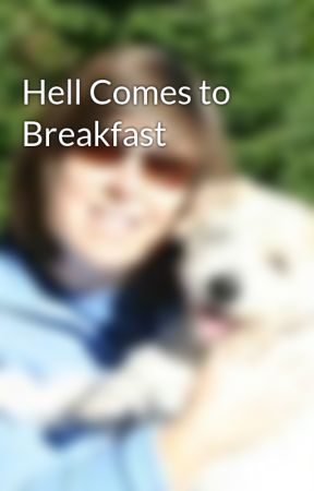 Hell Comes to Breakfast by KSBrooks