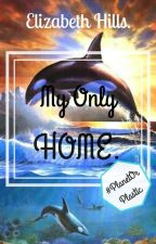 My Only Home...  (#PlanetOrPlastic) by TheAnonymousAuthor02