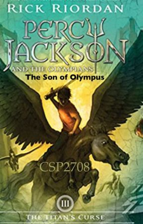 Percy Jackson, Son of Olympus, The Titan's Curse by CSP2708