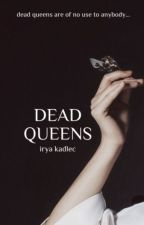Dead Queens by fireduels
