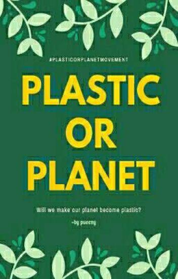 PLASTIC OR PLANET |✔