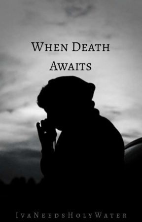 When Death Awaits [BxB]  by IvaNeedsHolyWater
