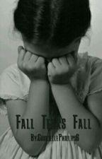 Fall Tears Fall by GabriellePhillips6