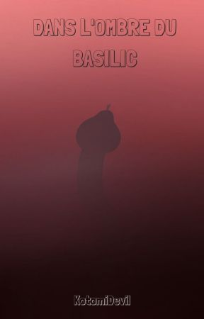 Dans l'ombre du Basilic by KotomiDevil