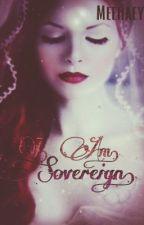 I. Am. Sovereign. by Meedaey