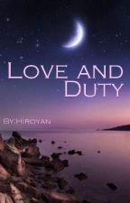Love and Duty (Hiatus) by Hiroyan
