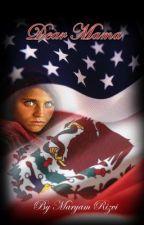 Dear Mama - Mexico to USA Migration by Maryam_Mirha_Aamna
