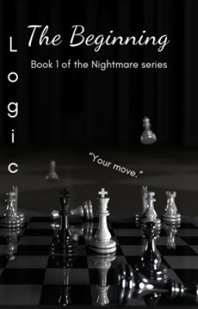The Beginning | ✔️ (Book 1 of the Nightmare series) by You_Need_LOGIC