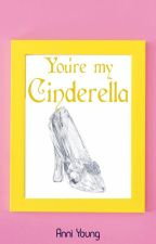 You're my Cinderella by Holly_jj9