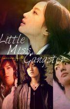 Little Miss Gangster [BOOK 2] by iammejlyn