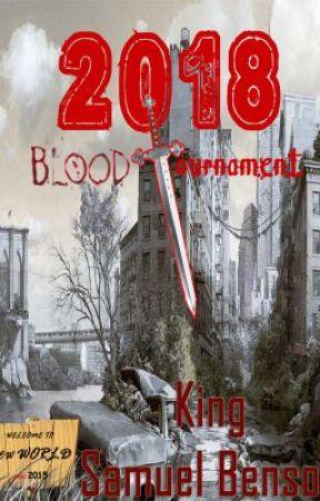 Blood Tournament (2018, #1) by KingSamuelBenson