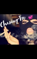 Chasing Tre by shay--m