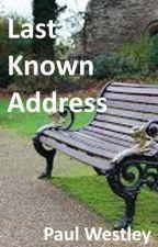 Last Known Address by mediocrebrit