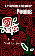 Antoinette and Other Poems by iseestarwhales