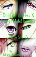 Diabolik Lovers x Seme! Male! Reader {One Shots} by Sakura-Hamamoto