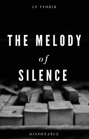 The Melody of Silence - Part 2 by lptvorik