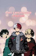 The Childhood Friend (Bakugo x oc x todoroki x Midoriya ) by oddgirls_