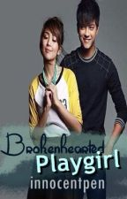BROKENHEARTED PLAYGIRL (KathNiel) [Finished] by InnocentPen