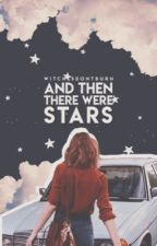 And Then There Were Stars by witchesdontburn