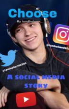 Choose: A social Media Story by iamthebear__