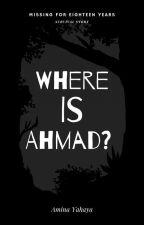 Where is Ahmad? [Wattys2019] by miss-mienerh