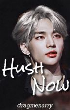 Hush Now || Hwang Hyunjin by dragmenarry
