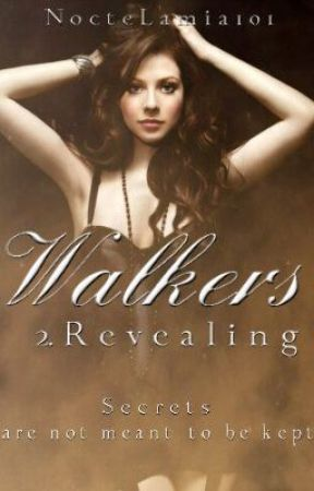 Walkers Book 2 - Revealing by NocteLamia101