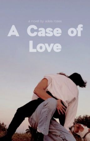 A Case Of Love by adelaroses