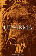 Urserma (On Hold) by N00bWriter