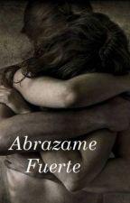 Abrazame (en edición) by linethkaroll30