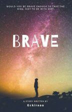 Brave by eckiraaa