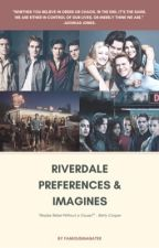 Riverdale Preferences & Imagines by FamousManatee
