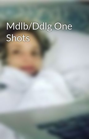 Mdlb/Ddlg One Shots by masoncook324