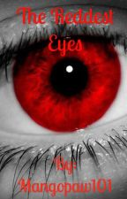 The Reddest Eyes by Mangopaw101