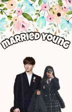 Married Young [JUNGKOOK FANFICTION] by hikyahhh