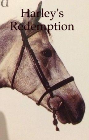 Harley's Redemption  by breyerluver48