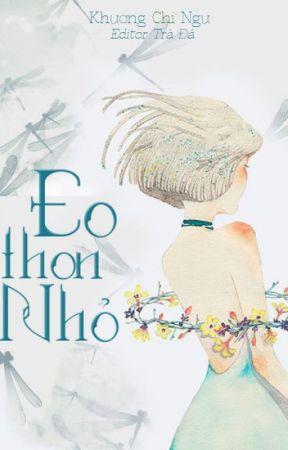 [HOÀN] Eo Thon Nhỏ - Khương Chi Ngư by zinjung09