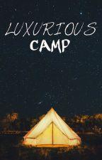 Luxurious Camp » Joerick by Joericktoxic