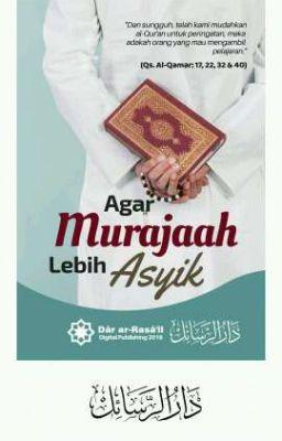 Agar Murajaah Lebih Asyik Cara Menjaga Hafalan Al Quran