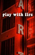 Play With Fire; Dan Howell AU by brvkcn-hearted
