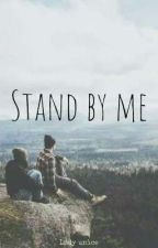 Stand by me by ladyunice