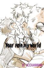 Your Rain, My World BNHA (BakuDeku) by AChannnnn